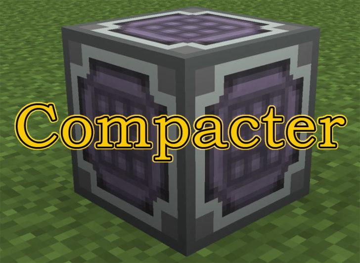 Compacter [1.12.2] [1.7.10]