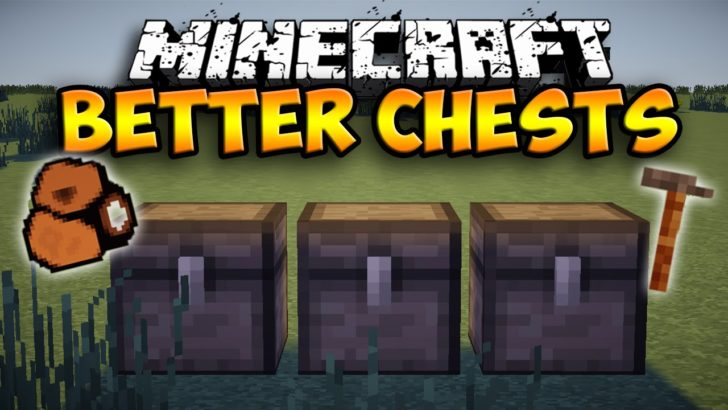 Better Chests [1.12.2] [1.8] [1.7.10]
