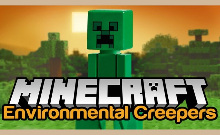 Environmental Creepers [1.12.2] [1.11.2] [1.10.2] [1.9.4]