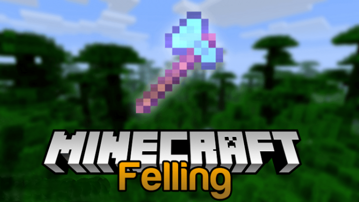 Felling - сруби дерево за один удар [1.12.2] [1.11.2]