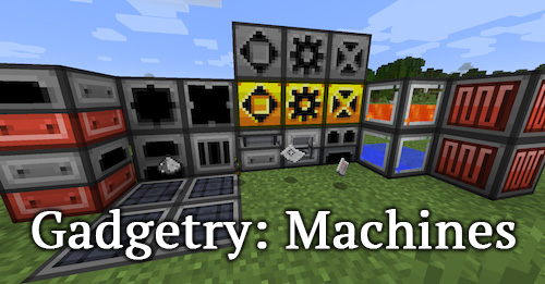 Gadgetry: Machines [1.12.2]