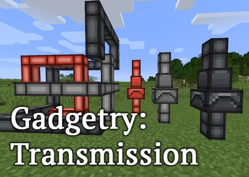 Gadgetry: Transmission [1.12.2]