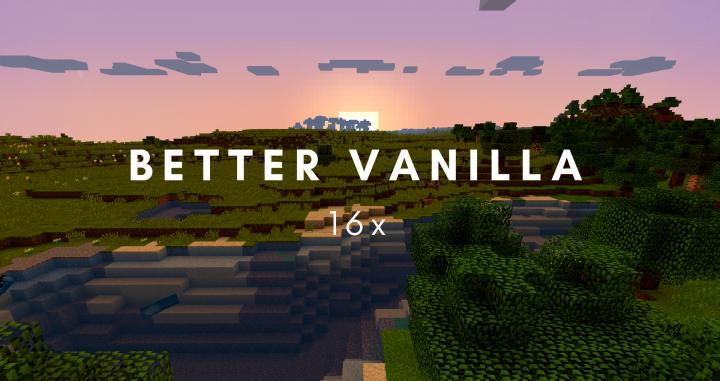 Better Vanilla [1.13.2] [1.12.2] (16x)
