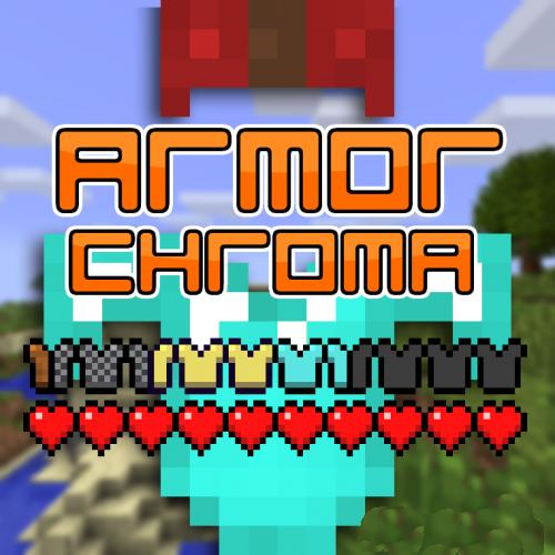 Armor Chroma [1.12.2] [1.11.2] [1.10.2] [1.7.10]