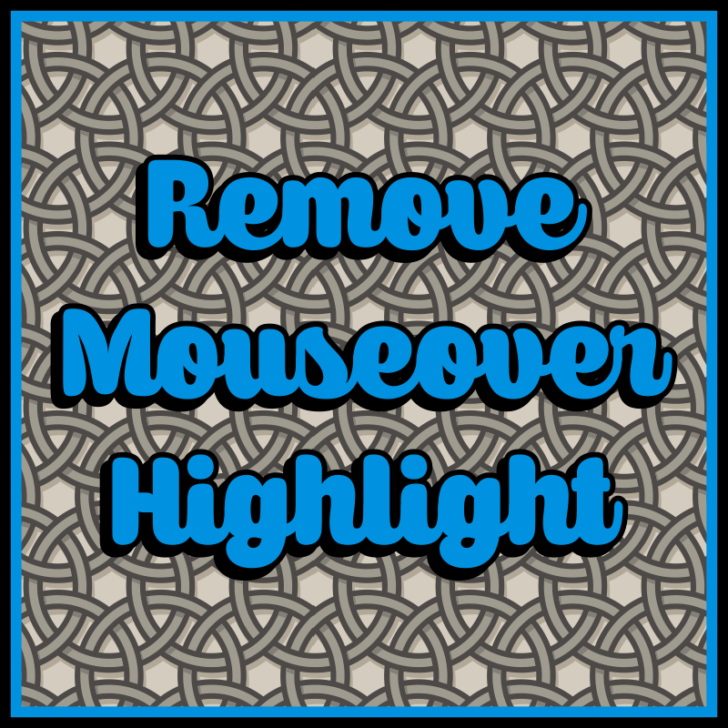Remove Mouseover Highlight [1.12.2] [1.11.2] [1.10.2] [1.7.10]