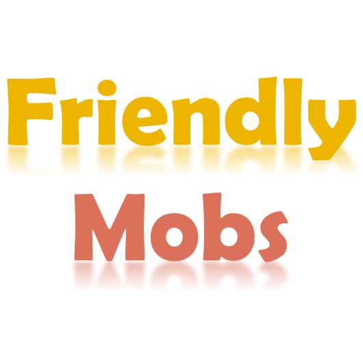 FriendlyMobs - дружелюбные мобы [1.12.2] [1.11.2] [1.10.2] [1.7.10]