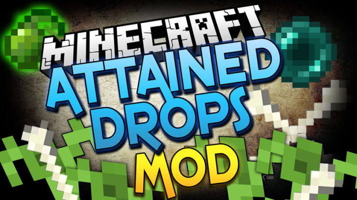 Attained Drops [1.12.2] [1.11.2] [1.10.2] [1.7.10]
