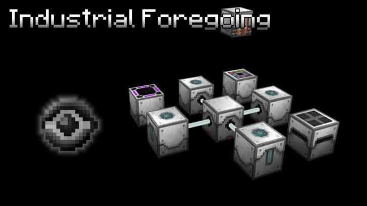 Industrial Foregoing - автоматический сбор ресурсов [1.14.4] [1.12.2]