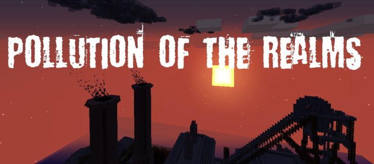 Pollution of the Realms [1.12.2] (загрязнение воздуха, экология)