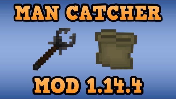 Man Catcher [1.14.4] (инструменты для ловли мобов)